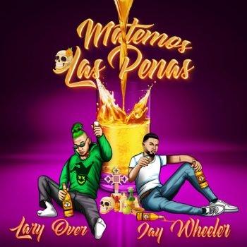 Lary Over Ft. Jay Wheeler - Matemos Las Penas