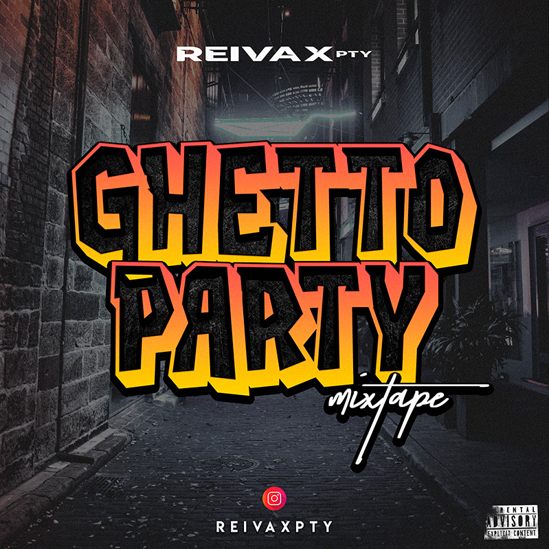 Reivax PTY - Ghetto Party Mixtape