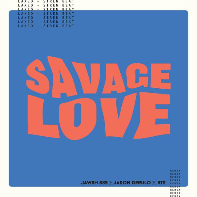 Jawsh 685 Ft. Jason Derulo, BTS - Savage Love (Laxed – Siren Beat) (BTS Remix)