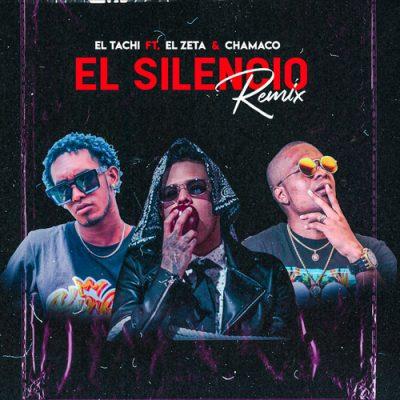 El Tachi ft Chamaco & El Zeta - El Silencio (Remix)