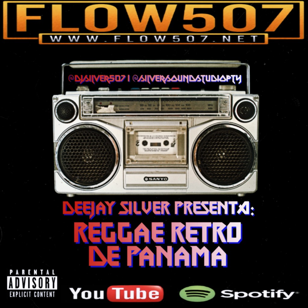 FLOW507.NET - REGGAE RETRO DE PANAMA - DEEJAY SILVER