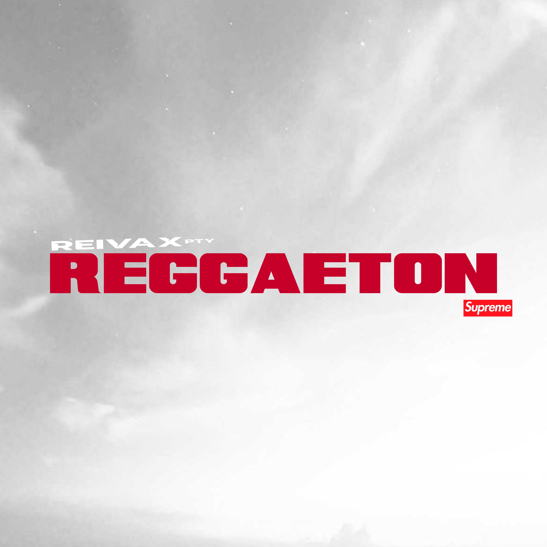 Dj Reivax - Reggaeton Supreme