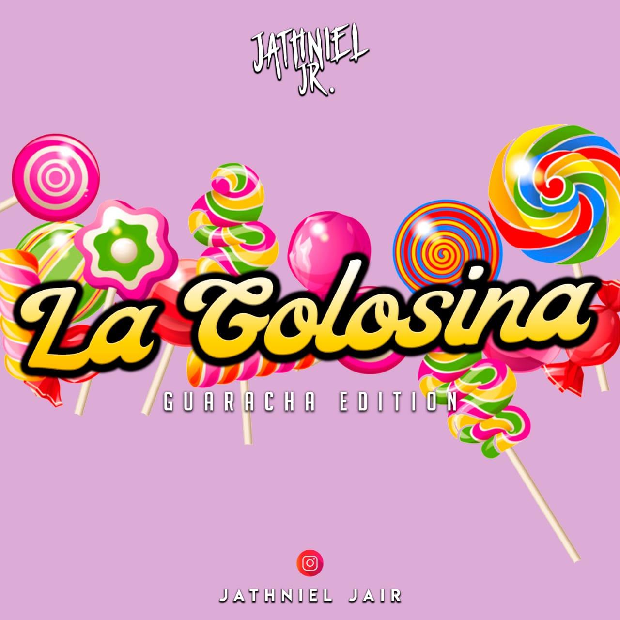Dj Jathniel Jr - La Golosina The Mixtape (Guaracha Edition)