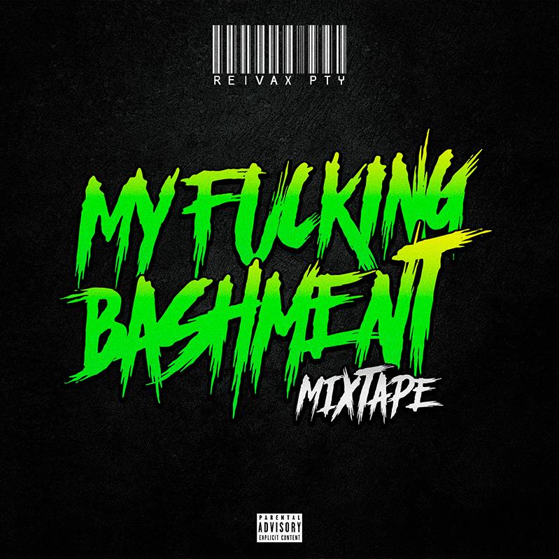 Reivax PTY - My Fucking Bashment Mixtape