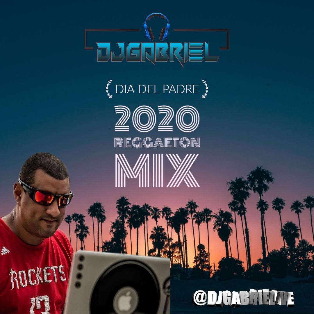 DJ GABRIEL - 2020 REGGAETON MIX - DIA DEL PADRE