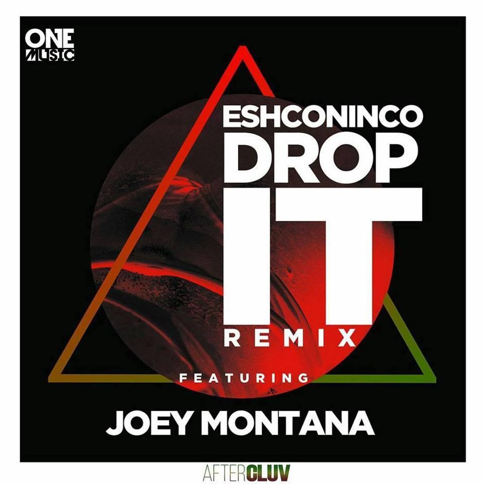 Eshconinco ft Joey Montana - Drop It (Remix)