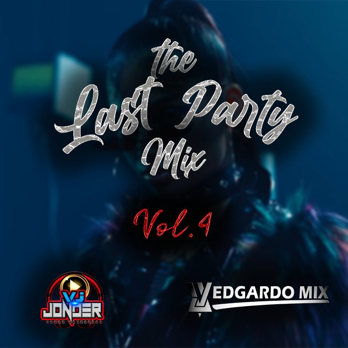 Vj Jonder Ft. Vj Edgardo Mix - The Last Party Mix Vol.4