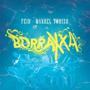 Feid Ft. Manuel Turizo - Borraxxa