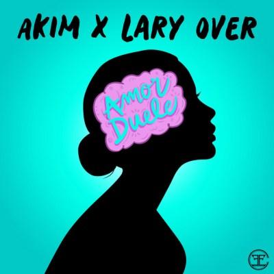 Akim Ft Lary Over - Amor Duele