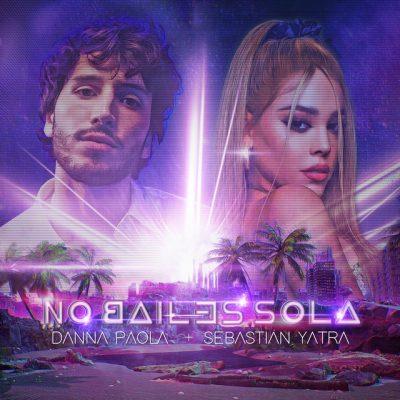 Danna Paola Ft. Sebastian Yatra - No Bailes Sola