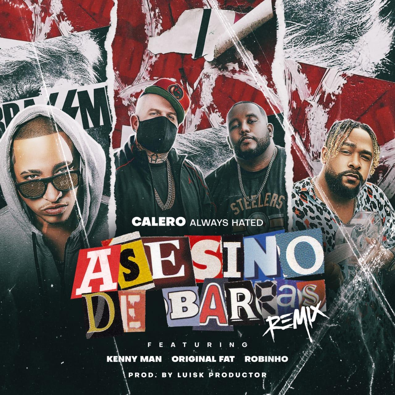 Calero Ft. Kenny Man, Original Fat & Robinho - Asesino De Barras (Remix)