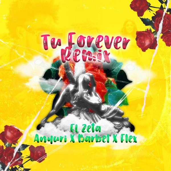 El Zeta, Flex, Anyuri, Barbel - Tu Forever (Remix)