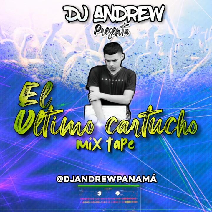 Dj Andrew - El Ultimo Cartucho MixTape
