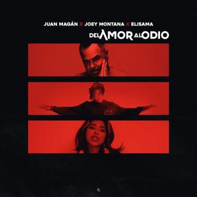 Juan Magán Ft. Joey Montana, Elisama - Del Amor Al Odio