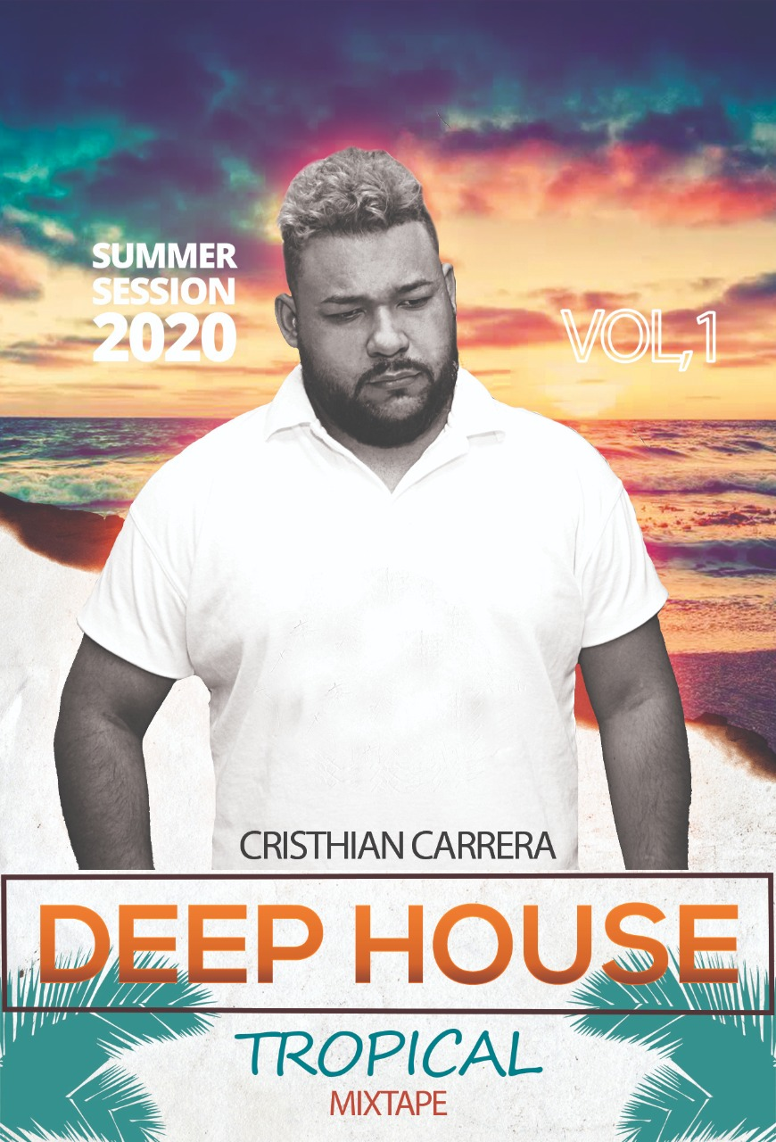 Cristhian Carrera - Deep House Tropical Mixtape