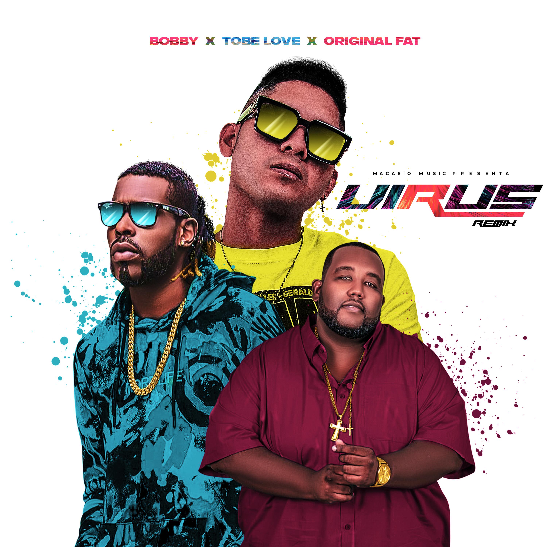 Bobby, Tobe Love , Original Fat - Virus (Remix)