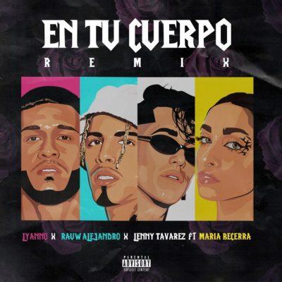 Lyanno Ft. Rauw Alejandro, Lenny Tavarez y Maria Becerra - En Tu Cuerpo (Remix)