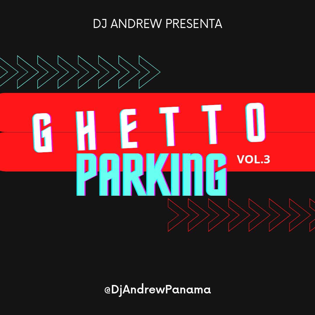 Dj Andrew - Ghetto Parking Vol.3 (Para Firme)