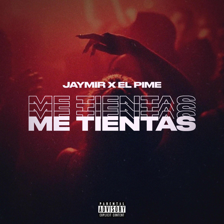 Jaymir X El Pime - Me Tientas