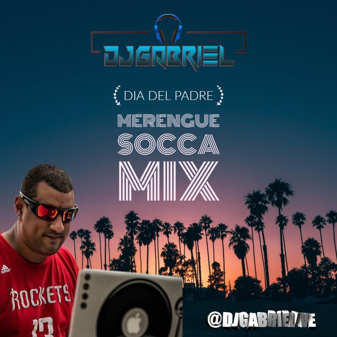 DJ GABRIEL - MERENGUE SOCCA MIX - DIA DEL PADRE