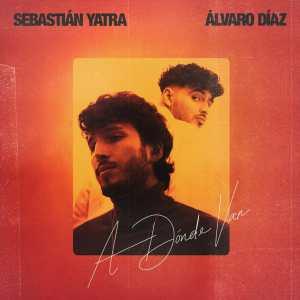 Sebastian Yatra Ft. Alvaro Diaz - A Donde Van