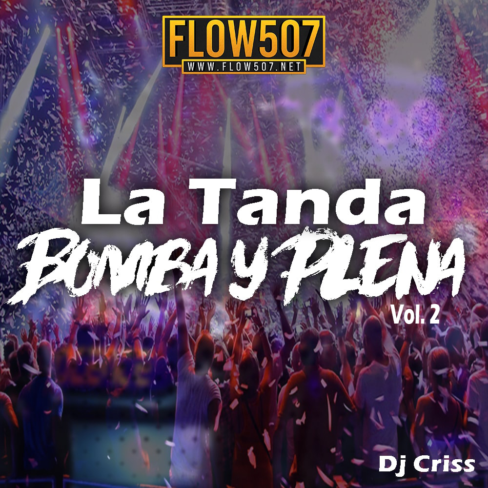 Dj Criss - La Tanda Bomba y Plena Vol.2 (Ghetto Time)