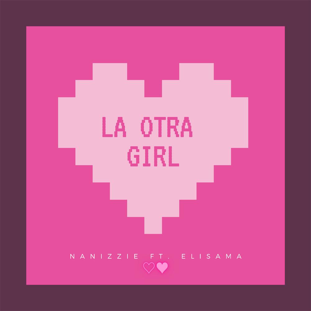 Nanizzie Ft Elisama - La Otra Girl