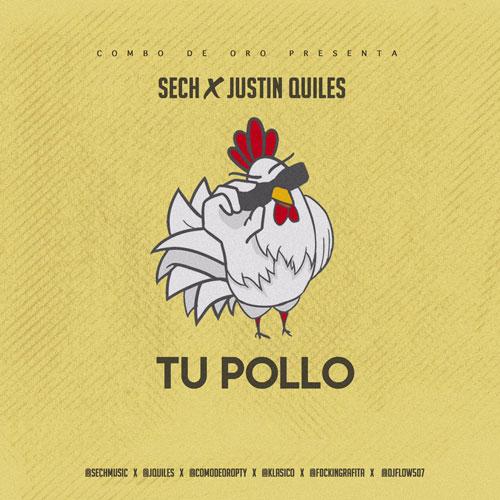 Sech Ft. Justin Quiles - Tu Pollo
