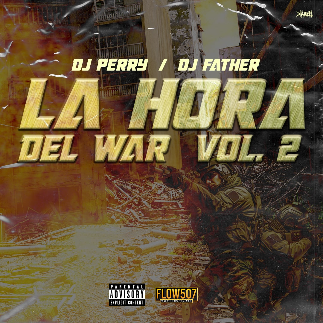 La Hora del War Vol. 2 - DJ Perry Ft. DJ Father