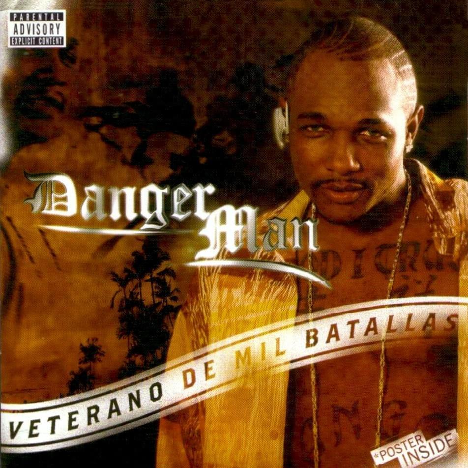 2005  Danger Man - Veterano De Mil Batallas