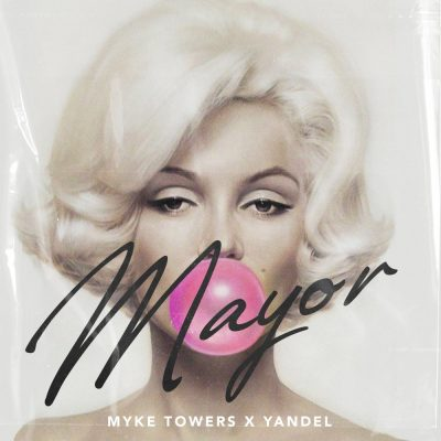 Myke Towers, Yandel - Mayor