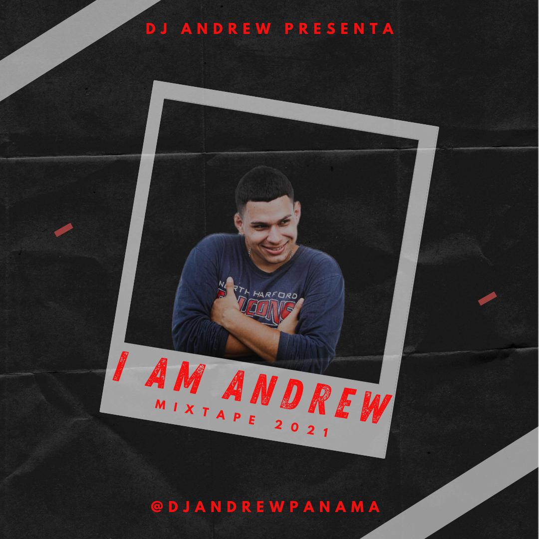 Dj Andrew - I Am Andrew Mixtape 2021