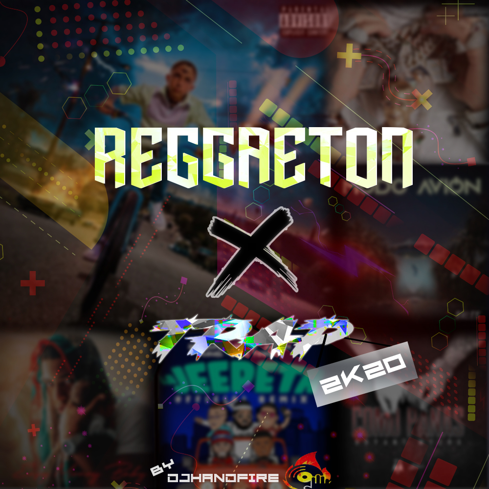 Dj Handfire - Reggaeton X Trap MixTape 2020