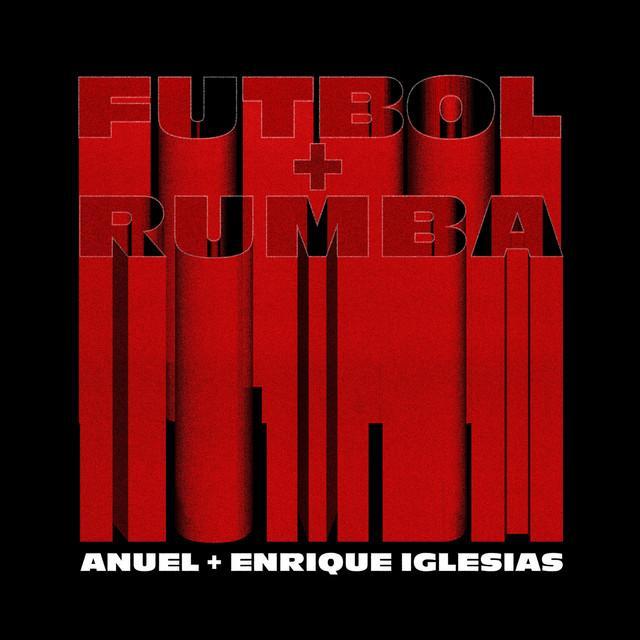Anuel AA Ft. Enrique Iglesias - Fútbol Y Rumba