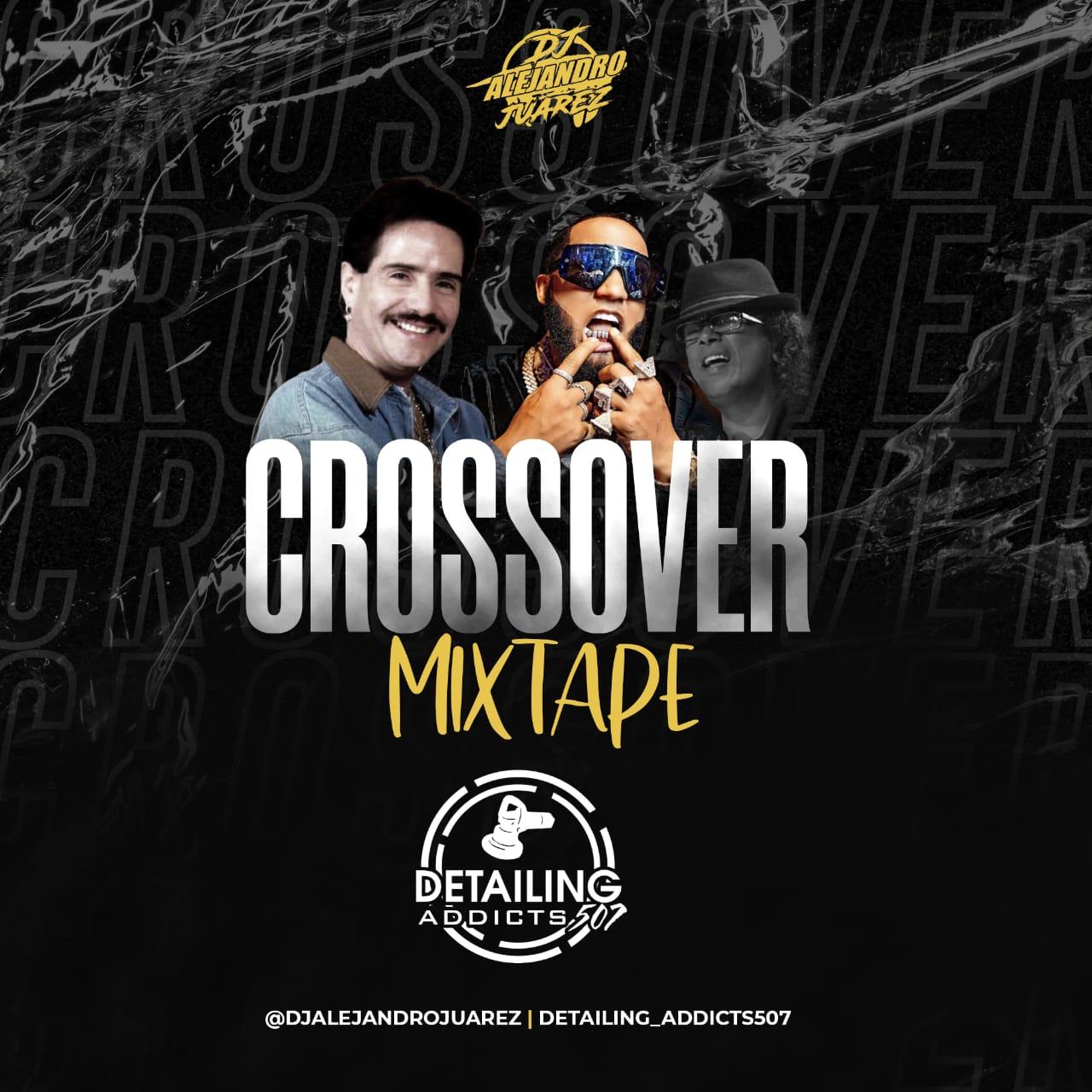 @DjAlejandroJuarez - Crossover Mixtape @Detailing_Addicts507