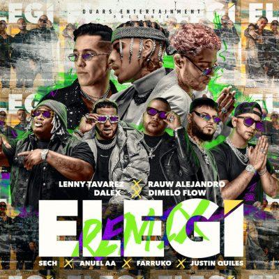 Rauw Alejandro Ft. Dalex, Lenny Tavárez, Farruko, Anuel AA, Sech, Dímelo Flow y Justin Quiles - Elegi (Remix)