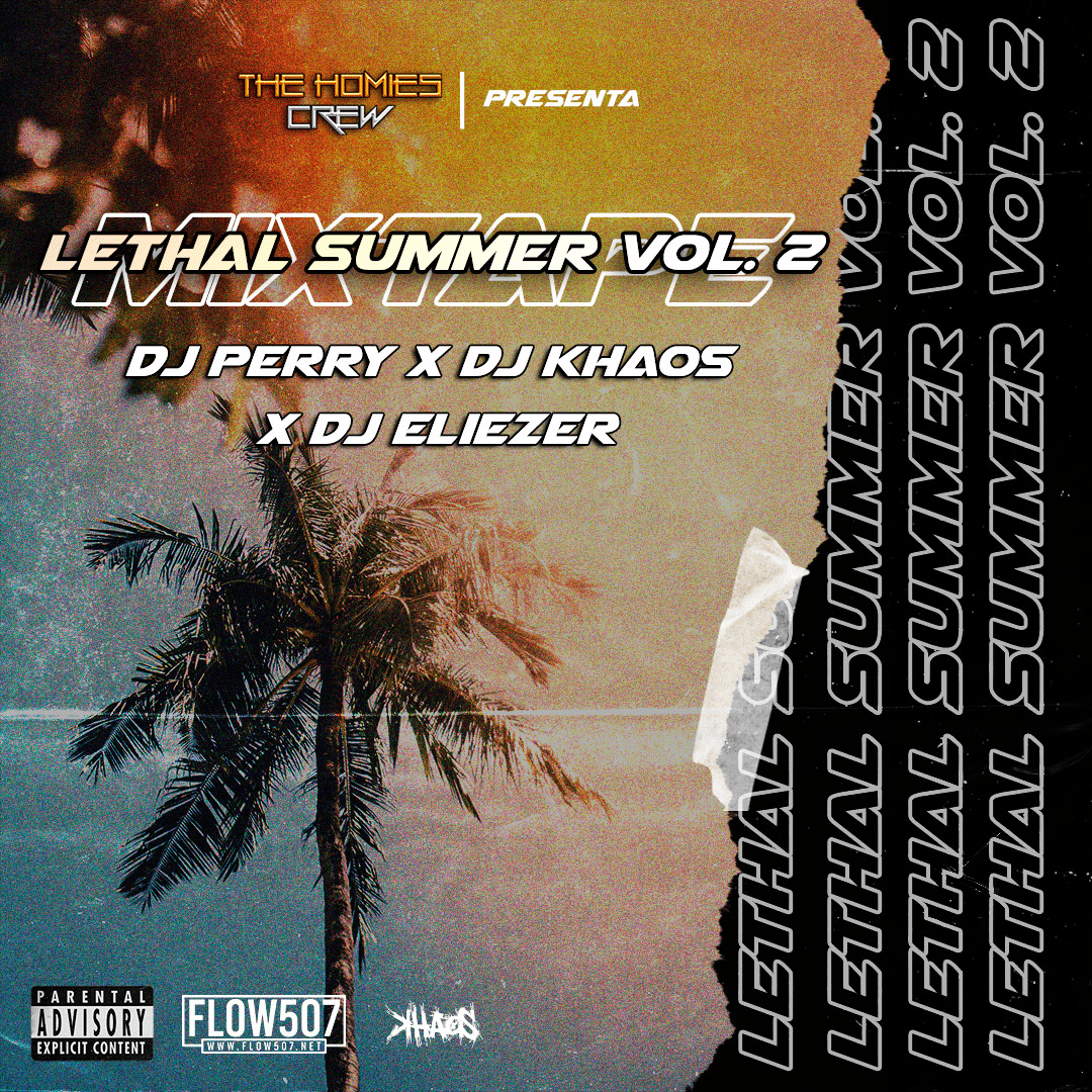 DJ Perry X DJ Khaos X DJ Eliezer - Lethal Summer Vol. 2 Mixtape