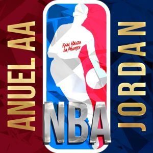Anuel AA Ft. Jordan - NBA
