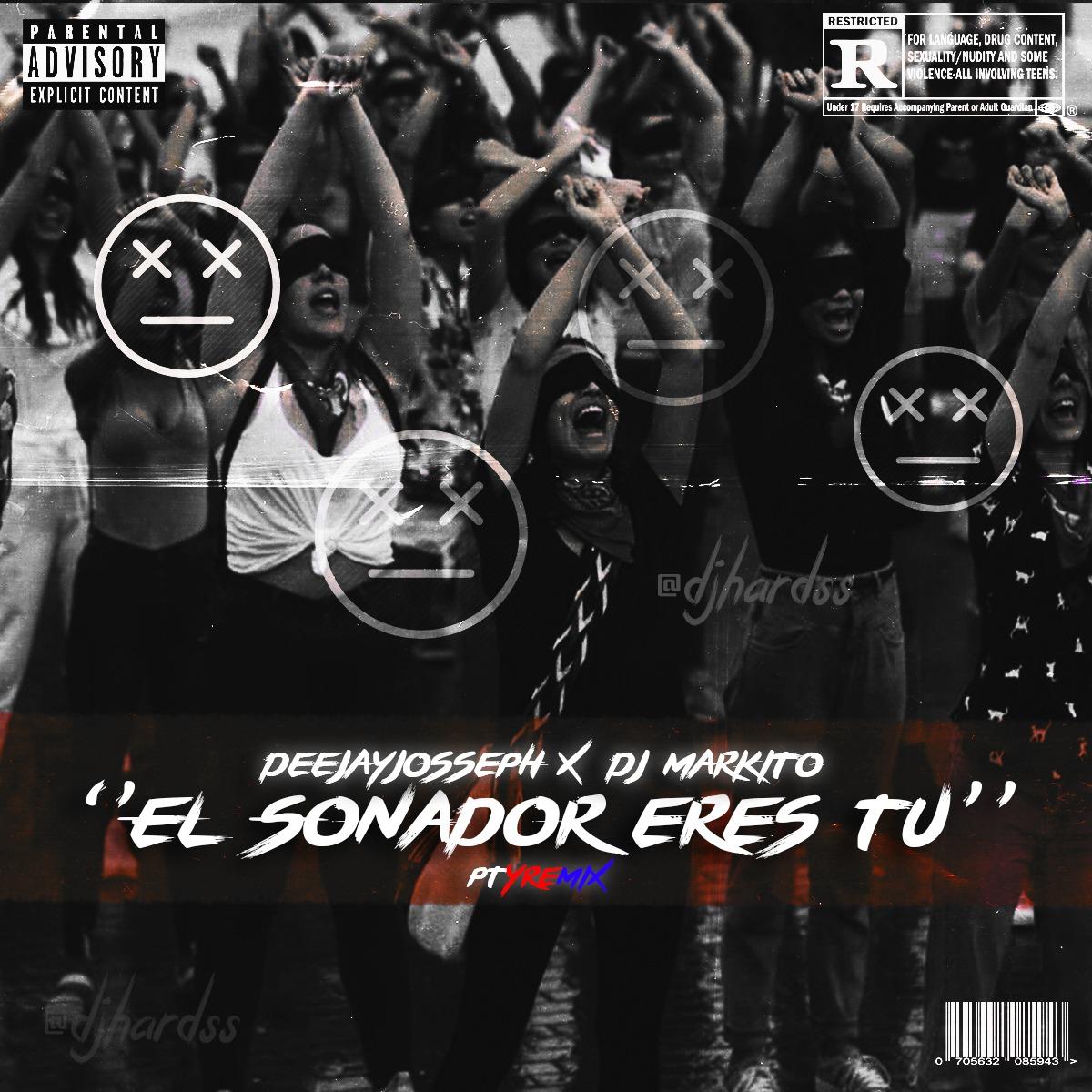 Deejay Josseph Ft. Dj Markito - El Sonador eres tu (MashUp Remix)
