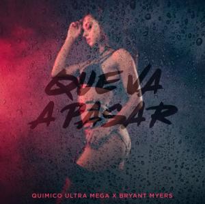 Quimico Ultra Mega Ft. Bryant Myers - Que Va A Pasar