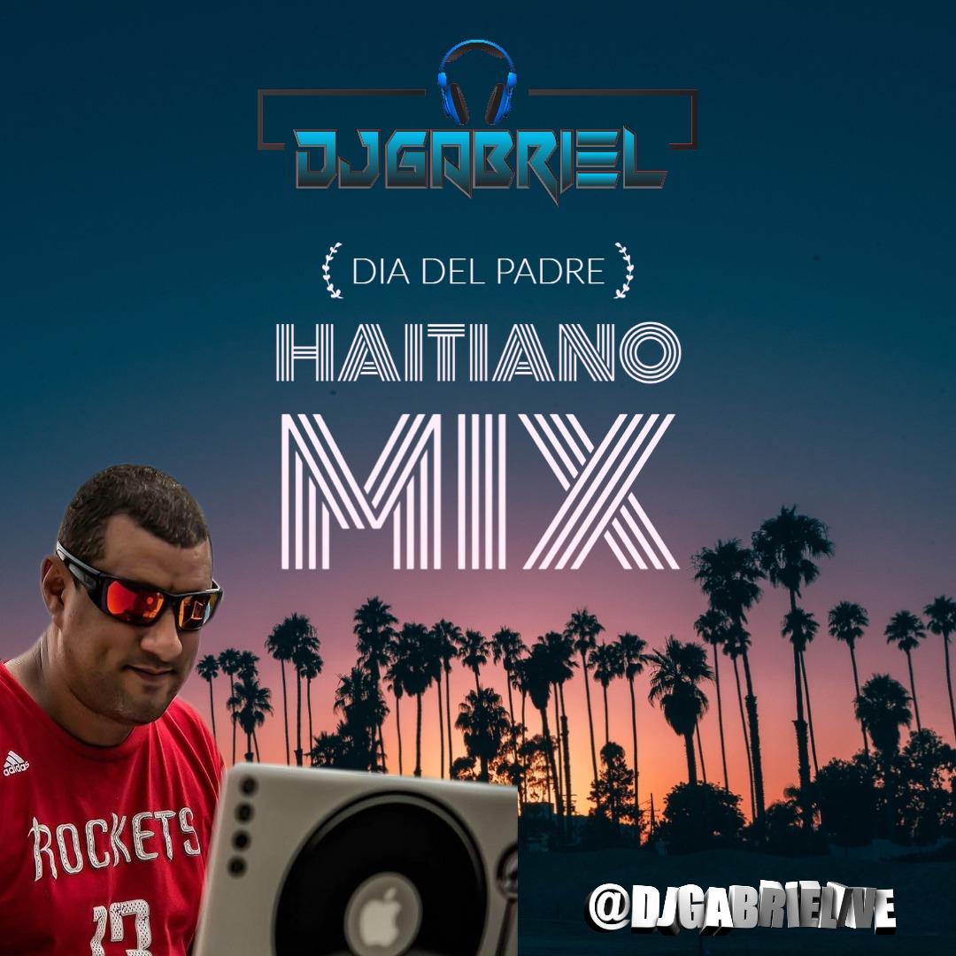 DJ GABRIEL - HAITIANO MIX - DIA DEL PADRE