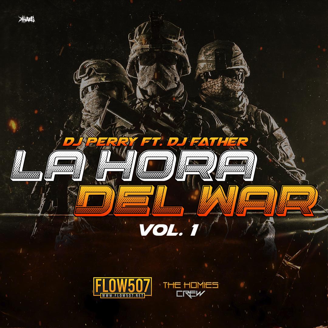 La Hora del War Vol. 1 - DJ Perry Ft. DJ Father