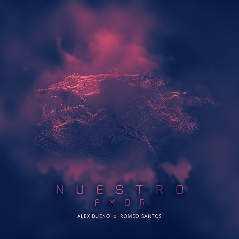 Alex Bueno Ft Romeo Santos - Nuestro Amor