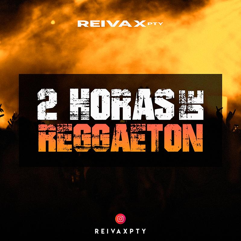 @reivaxpty - 2 Horas De Reggaeton (Lo Mas Pegado 2021)