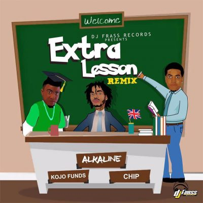 Alkaline Ft Kojo Funds Chip - Extra Lesson Remix