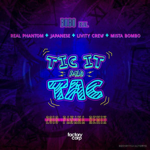 Bobo Ft Real Phantom Japanese & Livity Crew - Tic It And Tac Remix Panama
