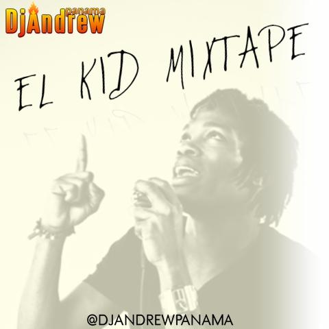 Dj Andrew - El Kid MixTape