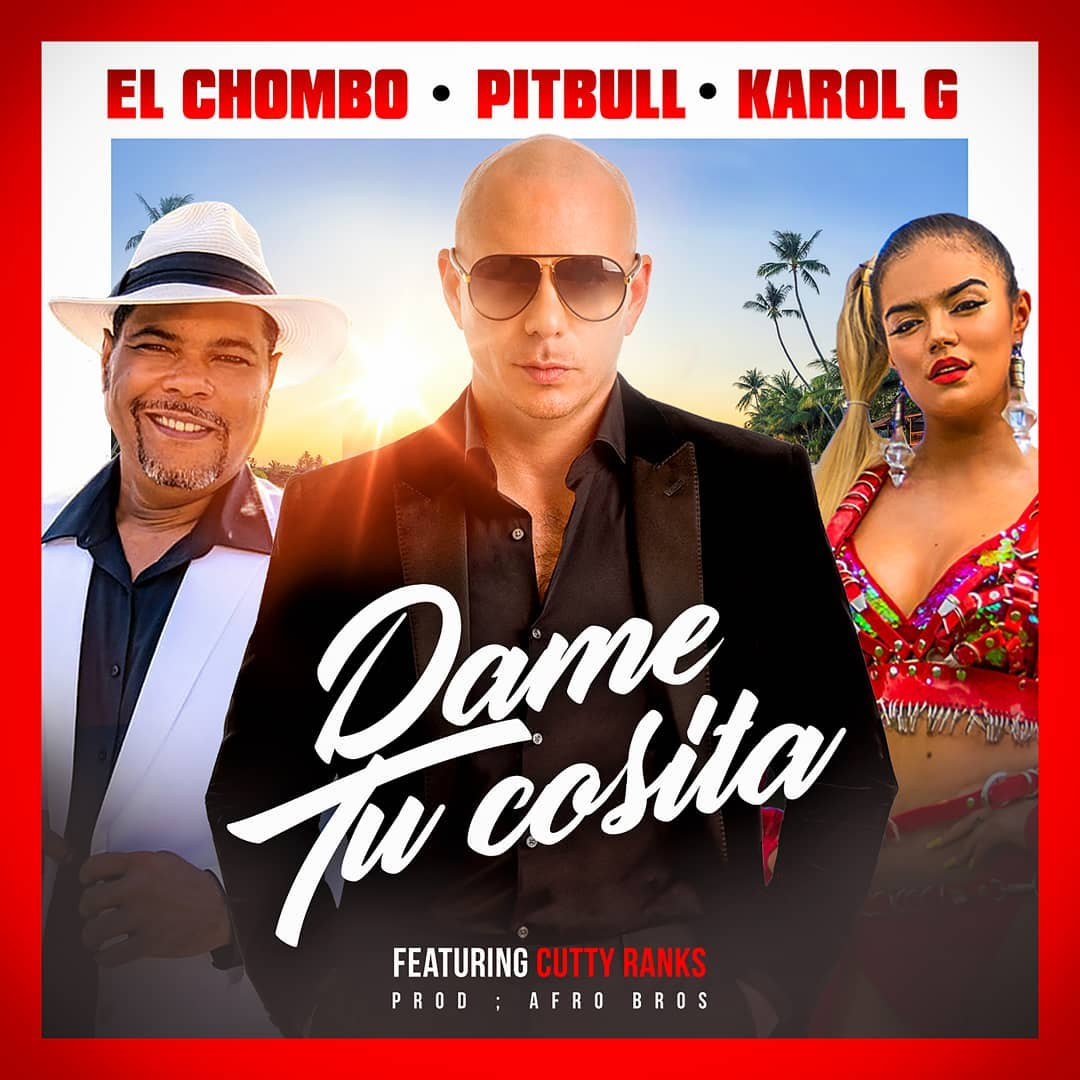 El Chombo Ft Pitbull, Karol G & Cutty Ranks - Dame Tu Cosita