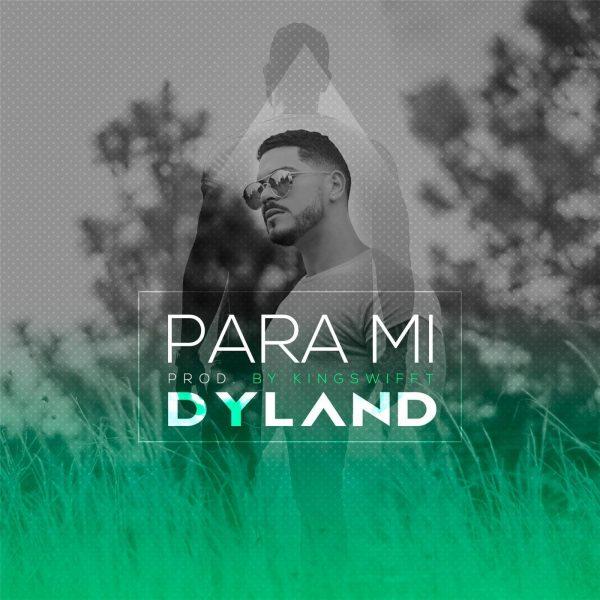 Dyland - Para Mi