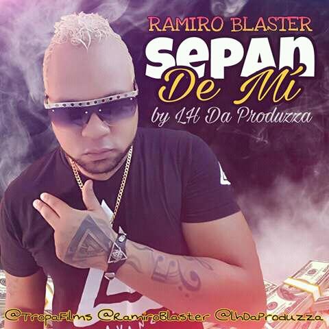 Ramiro Blaster - Sepan De Mi (Trap)
